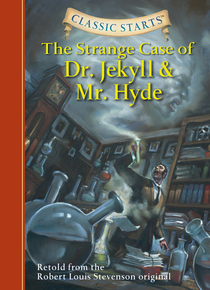 Classic Starts®: The Strange Case of Dr. Jekyll and Mr. Hyde