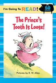 I'm Going to Read® (Level 1): The Prince's Tooth Is Loose!