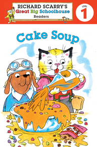 Richard Scarry's Readers (Level 1): Cake Soup