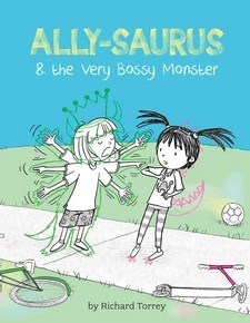 Ally-saurus & the Very Bossy Monster