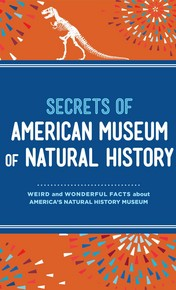 Secrets of the American Museum of Natural History