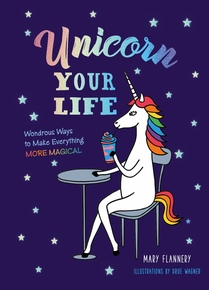 Unicorn Your Life
