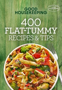 Good Housekeeping 400 Flat Tummy Recipes & Tips