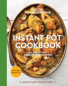 Good Housekeeping Instant Pot® Cookbook