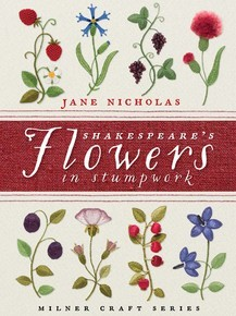 Shakespeare's Flowers in Stumpwork
