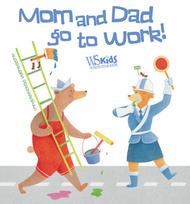 Mom and Dad Go to Work!