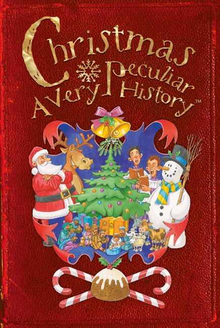 Christmas: A Very Peculiar History™